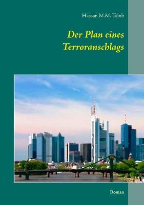 Der Plan eines Terroranschlags von Tabib,  Hassan M.M.