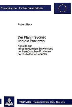 Der Plan Freycinet und die Provinzen von Beck,  Robert