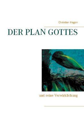 Der Plan Gottes von Hagen,  Christian