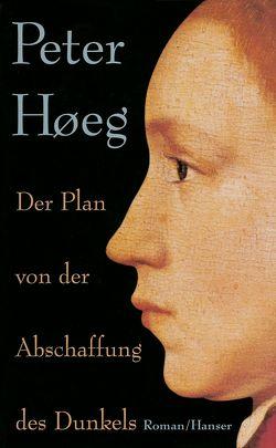 Der Plan von der Abschaffung des Dunkels von Gundlach,  Angelika, Høeg,  Peter