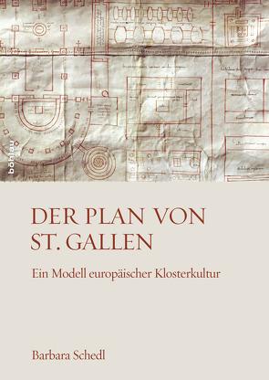 Der Plan von St. Gallen von Brunner,  Karl, Schedl,  Barbara