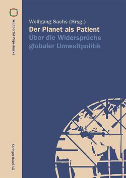 Der Planet als Patient von Heck,  H.D., Sachs,  Wolfgang