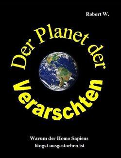 Der Planet der Verarschten von W.,  Robert