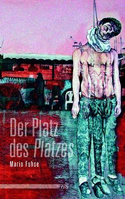 """Der Platz des """"Platzes"""" von Fuhse,  Mario"""