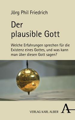 Der plausible Gott von Friedrich,  Joerg