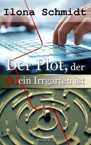 Der Plot, der (k)ein Irrgarten ist von Schmidt,  Ilona
