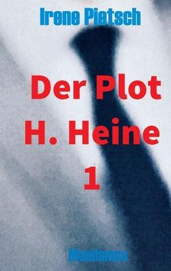 Der Plot H. Heine 1 von Pietsch,  Irene