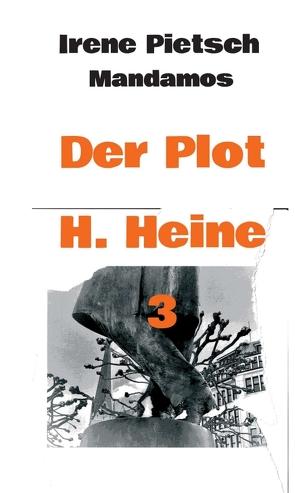 Der Plot H. Heine 3 von Pietsch,  Irene