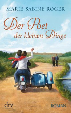 Der Poet der kleinen Dinge von Kalscheuer,  Claudia, Roger,  Marie-Sabine