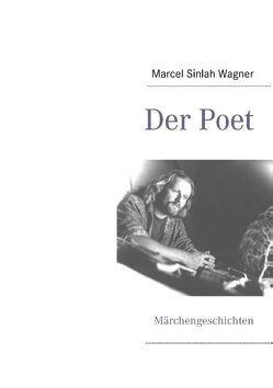 Der Poet von Wagner,  Marcel Sinlah