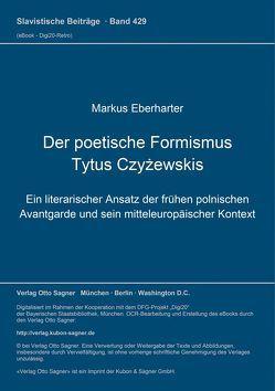 Der poetische Formismus Tytus Czyżewskis von Eberharter,  Markus