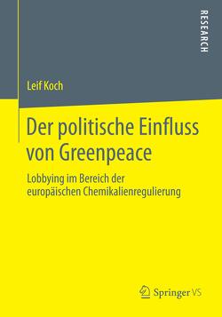 Der politische Einfluss von Greenpeace von Koch,  Leif