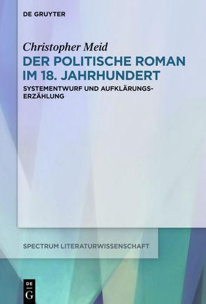 Der politische Roman im 18. Jahrhundert von Meid,  Christopher