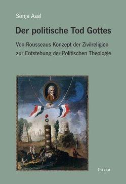 Der politische Tod Gottes von Asal,  Sonja