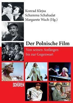 Der Polnische Film – von seinen Anfängen bis zur Gegenwart von Klejsa,  Konrad, Schahadat,  Schamma, Wach,  Margarete