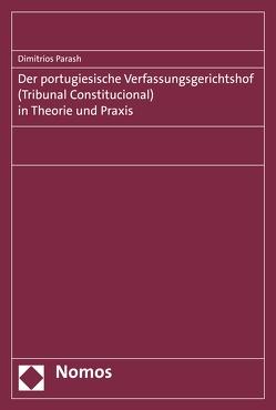 Der portugiesische Verfassungsgerichtshof (Tribunal Constitucional) in Theorie und Praxis von Parashu,  Dimitrios