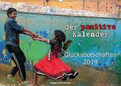 Der positive Kalender – Glücksbotschaften 2019 (Wandkalender 2019 DIN A2 quer) von Gerner-Haudum,  Gabriele
