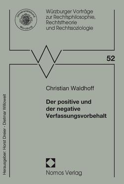 Der positive und der negative Verfassungsvorbehalt von Waldhoff,  Christian
