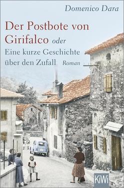 Der Postbote von Girifalco oder Eine kurze Geschichte über den Zufall von Dara,  Domenico, Mehrmann,  Anja