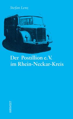 Der Postillion e.V. im Rhein-Neckar-Kreis von Lenz,  Stefan