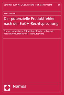 Der potenzielle Produktfehler nach der EuGH-Rechtsprechung von Oeben,  Marc