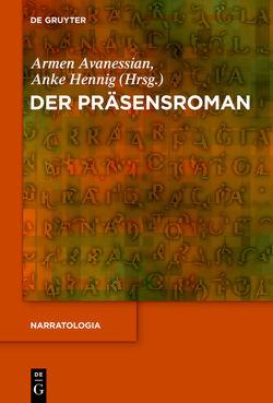 Der Präsensroman von Avanessian,  Armen, Hennig,  Anke