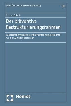 Der präventive Restrukturierungsrahmen von Eckelt,  Florian