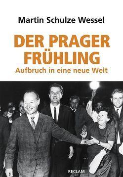 Der Prager Frühling von Schulze Wessel,  Martin