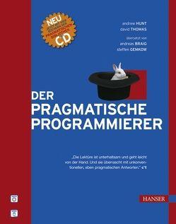 Der Pragmatische Programmierer von Braig,  Andreas, Gemkow,  Steffen, Hunt,  Andrew, Thomas,  David
