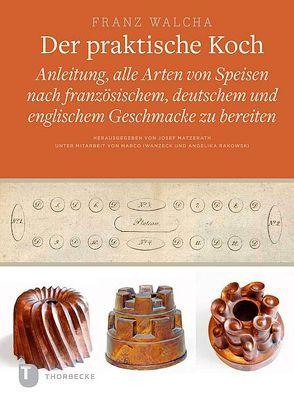 Der praktische Koch, Dresden 1819 von Iwanzeck,  Marco, Matzerath,  Josef, Rakowski,  Angelika, Walcha,  Franz