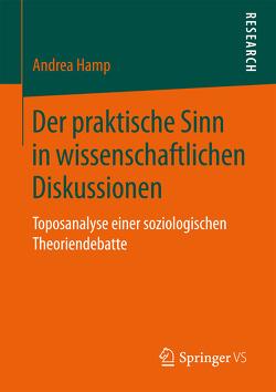 Der praktische Sinn in wissenschaftlichen Diskussionen von Hamp,  Andrea