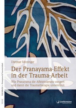 Der Pranayama-Effekt in der Trauma-Arbeit von Mitzinger,  Dietmar, Weiser,  Regina