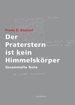 Der Praterstern ist kein Himmelskörper von Kapfinger,  Otto, Kneissl,  Franz E., Pfeifer Steiner,  Martina, Pirhofer,  Gottfried