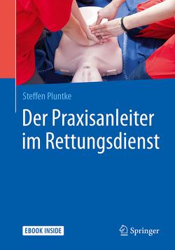 Der Praxisanleiter im Rettungsdienst von Pluntke,  Steffen