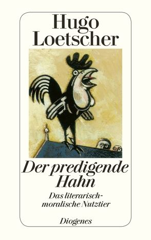 Der predigende Hahn von Loetscher,  Hugo