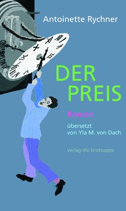 DER PREIS von Aeschbacher,  Ursi Anna, Rychner,  Antoinette, von Dach,  Yla M.