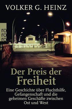 Der Preis der Freiheit von Carstensen,  Regina, Heinz,  Volker G.