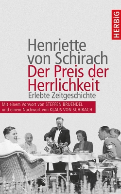 Der Preis der Herrlichkeit von Bruendel,  Steffen, Schirach,  Henriette von, Schirach,  Klaus von
