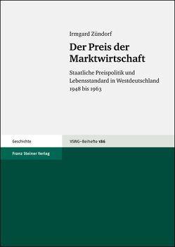 Der Preis der Marktwirtschaft von Zündorf,  Irmgard