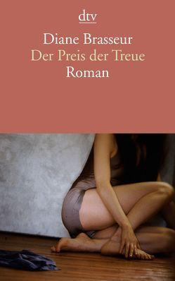 Der Preis der Treue von Bach,  Bettina, Brasseur,  Diane