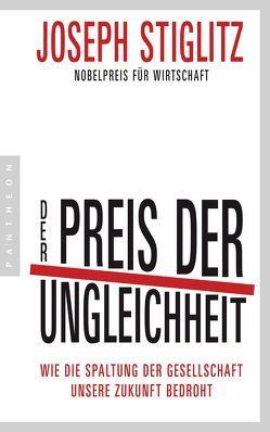 Der Preis der Ungleichheit von Schmidt,  Thorsten, Stiglitz,  Joseph