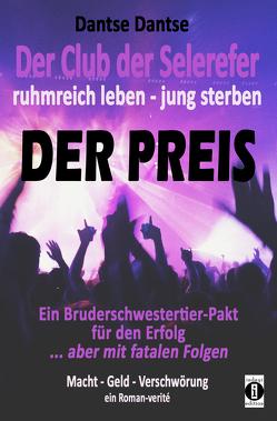 Der Club der Selerefer ruhmreich leben – jung sterben: DER PREIS von Dantse,  Dantse
