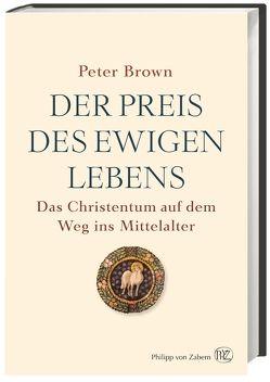 Der Preis des ewigen Lebens von Brown,  Peter, Gabel,  Tobias