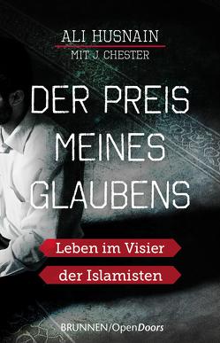 Der Preis meines Glaubens von Chester,  J., Husnain,  Ali, Lux,  Friedemann