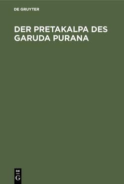 Der Pretakalpa des Garuda Purana von Abegg,  Emil