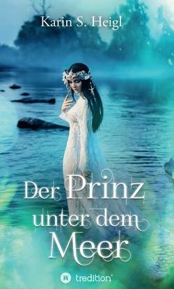 Der Prinz unter dem Meer von Heigl,  Karin S.