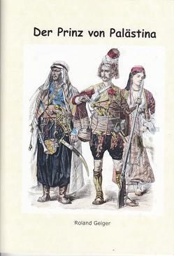 Der Prinz von Palästina von Geiger,  Roland