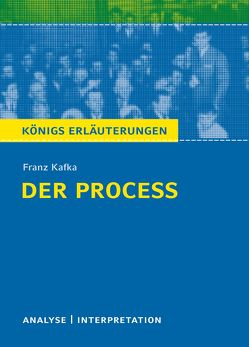 Der Proceß von Franz Kafka. Königs Erläuterungen. von Kafka,  Franz, Krischel,  Volker