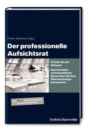 Der professionelle Aufsichtsrat von Dehnen,  Peter H.