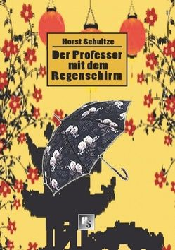 Der Professor mit dem Regenschirm von Schultze,  Horst